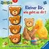 Kleiner Bär, wie geht es dir? Baby und Kleinkind;Bücher - Ravensburger