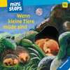 Wenn kleine Tiere müde sind (Kleine Ausgabe) Kinderbücher;Babybücher und Pappbilderbücher - Ravensburger