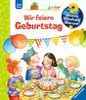Wir feiern Geburtstag Kinderbücher;Wieso? Weshalb? Warum? - Ravensburger