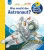 Was macht der Astronaut? Kinderbücher;Wieso? Weshalb? Warum? - Ravensburger