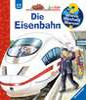 Die Eisenbahn Bücher;Wieso? Weshalb? Warum? - Ravensburger