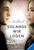 Solange wir lügen Bücher;Jugendbücher - Ravensburger