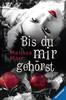 Bis du mir gehörst Bücher;Jugendbücher - Ravensburger