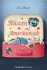 Küssen auf Amerikanisch Jugendbücher;Liebesromane - Ravensburger
