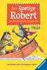 Der Rostige Robert und elf hinderliche Hindernisse Kinderbücher;Kinderliteratur - Ravensburger