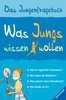 Was Jungs wissen wollen Kinderbücher;Kindersachbücher - Ravensburger