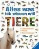 Alles was ich wissen will: Tiere Bücher;Kindersachbücher - Ravensburger