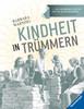 Kindheit in Trümmern Bücher;Kindersachbücher - Ravensburger