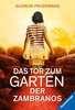 Das Tor zum Garten der Zambranos Jugendbücher;Historische Romane - Ravensburger