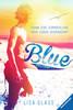 Blue. Kann eine Sommerliebe dein Leben verändern? Bücher;Jugendbücher - Ravensburger
