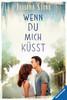 Wenn du mich küsst Jugendbücher;Liebesromane - Ravensburger