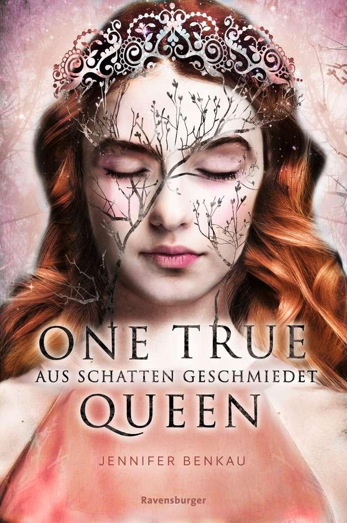 Bücherblog. Rezension. Buchcover. One True Queen - Aus Schatten geschmiedet (Band 2) von Jennifer Benkau. Jugendbuch, Fantasy. Ravensburger.