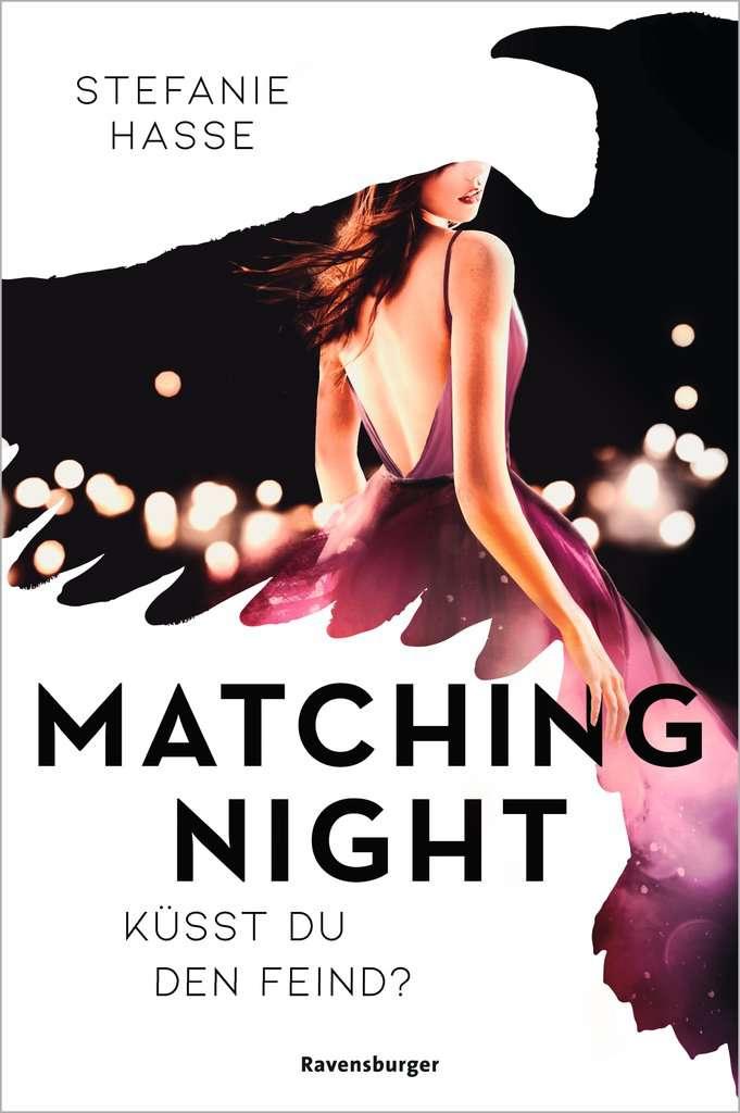 Bücherblog. Neuerscheinungen. Buchcover. Matching Night - Küsst du den Feind? (Band 1) von Stefanie Hasse. Jugendbuch. Ravensburger.