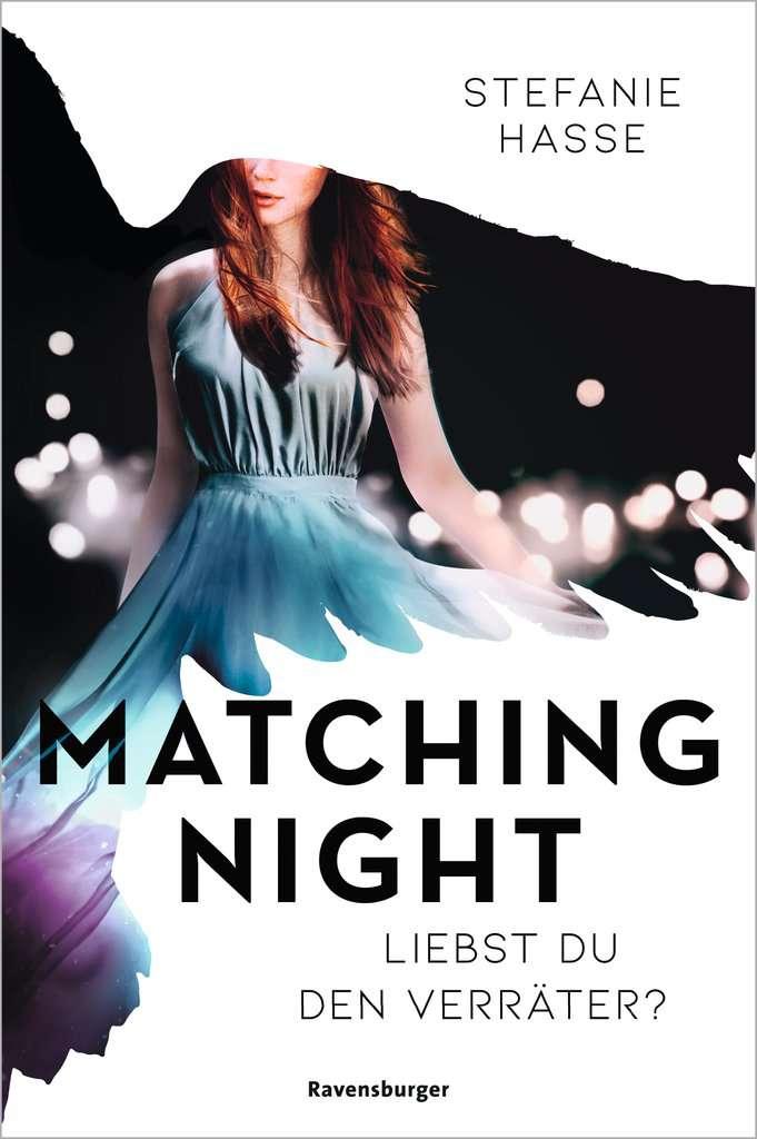 Bücherblog. Rezension. Matching Night - Liebst du den Verräter? (Band 2) von Stefanie Hasse. Jugendbuch. Ravensburger.