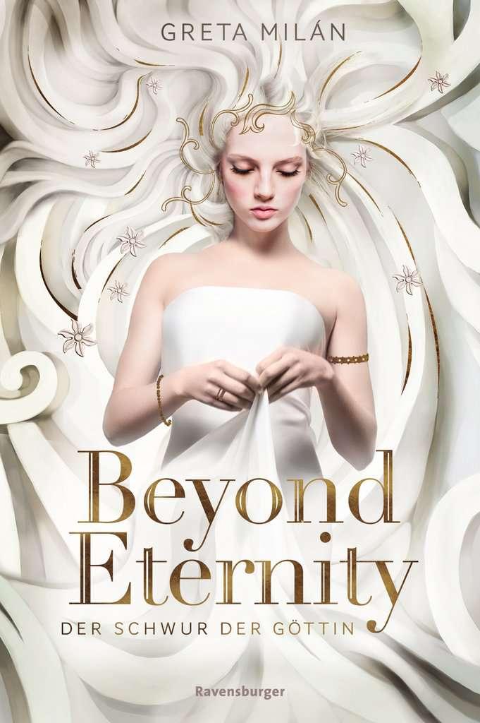 Bücherblog. Neuerscheinungen. Buchcover. Beyond Eternity - Der Schwur der Göttin (Band 1) von Greta Milán. Jugendbuch. Fantasy. Ravensburger.