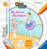 tiptoi® - Mini Doc  - La danse classique tiptoi®;Livres tiptoi® - Ravensburger