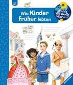 Wie Kinder früher lebten Kinderbücher;Wieso? Weshalb? Warum? - Ravensburger