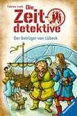 Die Zeitdetektive, Band 26: Der Betrüger von Lübeck Kinderbücher;Kinderliteratur - Ravensburger