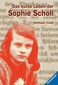 Das kurze Leben der Sophie Scholl Jugendbücher;Historische Romane - Ravensburger