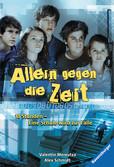 Allein gegen die Zeit Jugendbücher;Brisante Themen - Ravensburger