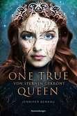 One True Queen, Band 1: Von Sternen gekr?nt Jugendbücher;Liebesromane - Ravensburger