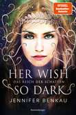 Das Reich der Schatten, Band 1: Her Wish So Dark Jugendbücher;Liebesromane - Ravensburger