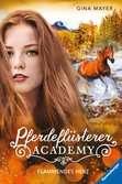 Pferdeflüsterer-Academy, Band 7: Flammendes Herz Kinderbücher;Kinderliteratur - Ravensburger