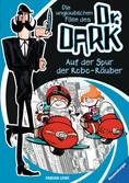 Die unglaublichen Fälle des Dr. Dark, Band 2: Auf der Spur der Robo-Räuber Bücher;Kinderbücher - Ravensburger