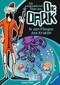 Die unglaublichen Fälle des Dr. Dark, Band 3: In den Fängen des Kraken Bücher;Kinderbücher - Ravensburger