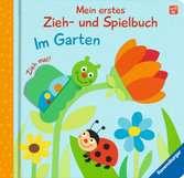 Mein erstes Zieh- und Spielbuch: Im Garten Kinderbücher;Babybücher und Pappbilderbücher - Ravensburger
