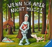 Wenn ich aber nicht muss! Bücher;Bilder- und Vorlesebücher - Ravensburger