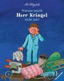 Warum macht Herr Kringel nicht mit? Baby und Kleinkind;Bücher - Ravensburger
