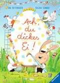 Ach, du dickes Ei! Kinderbücher;Bilderbücher und Vorlesebücher - Ravensburger