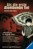 Als die erste Atombombe fiel Jugendbücher;Historische Romane - Ravensburger