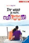 Ihr wisst ja nicht, was Liebe ist Jugendbücher;Liebesromane - Ravensburger