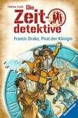 Die Zeitdetektive 14: Francis Drake, Pirat der Königin Kinderbücher;Kinderliteratur - Ravensburger