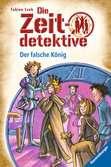 Die Zeitdetektive 22: Der falsche König Bücher;e-books - Ravensburger