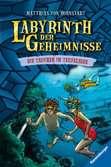 Labyrinth der Geheimnisse, Band 6: Taucher im Teufelssee Kinderbücher;Kinderliteratur - Ravensburger