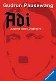 Adi - Jugend eines Diktators Jugendbücher;Historische Romane - Ravensburger