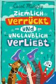 Ziemlich verrückt und unglaublich verliebt Kinderbücher;Kinderliteratur - Ravensburger