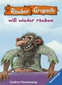 Räuber Grapsch will wieder rauben (Band 7) Kinderbücher;Kinderliteratur - Ravensburger