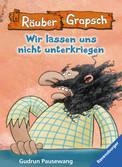 Räuber Grapsch: Wir lassen uns nicht unterkriegen (Band 11) Kinderbücher;Kinderliteratur - Ravensburger