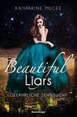 Beautiful Liars, Band 2: Gefährliche Sehnsucht Jugendbücher;Fantasy und Science-Fiction - Ravensburger