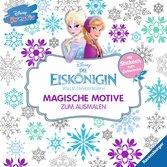 Disney kreativ: Die Eiskönigin - Magische Motive zum Ausmalen Malen und Basteln;Bastel- und Malbücher - Ravensburger
