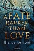 The Last Goddess, Band 1: A Fate Darker Than Love Jugendbücher;Fantasy und Science-Fiction - Ravensburger