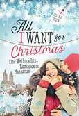 All I Want for Christmas. Eine Weihnachts-Romance in Manhattan Jugendbücher;Liebesromane - Ravensburger