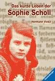 Das kurze Leben der Sophie Scholl Bücher;Jugendbücher - Ravensburger