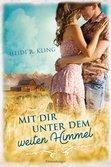 Mit dir unter dem weiten Himmel Bücher;Jugendbücher - Ravensburger