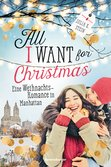 All I Want for Christmas - A Christmas Romance in Manhattan