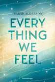 Everything We Feel Jugendbücher;Liebesromane - Ravensburger